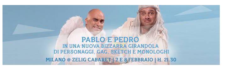 ZELIG CABARET  7 e 8 febbraio - la bizzarra comicità di PABLO e PEDRO a Milano!